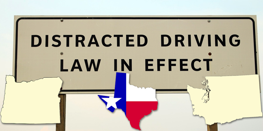 distracted driving law in effect - oregon, texas, washington