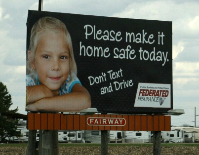 please make it home safe today - don't text and drive billboard psa